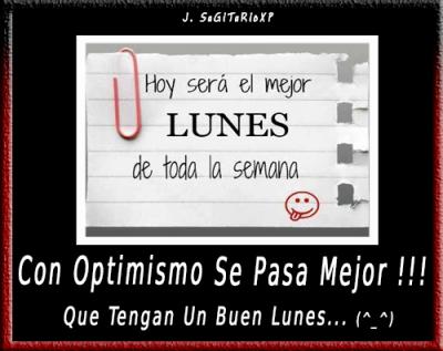 Hoy será el mejor lunes de toda la semana Con optimismo se pasa mejor. Que tengan un buen lunes