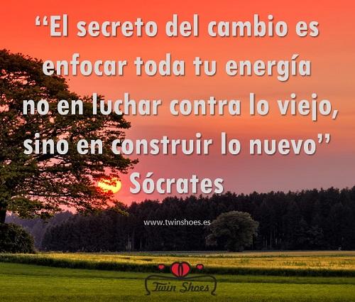 El secreto del cambio es enfocar toda tu energía no en luchar contra lo viejo sino en construir lo nuevo