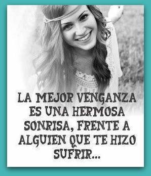 La mejor venganza es una hermosa sonrisa frente a alguien que te hizo sufrir