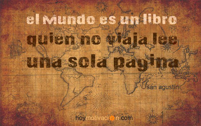 El mundo es un libro. Quien no viaja lee una sola página