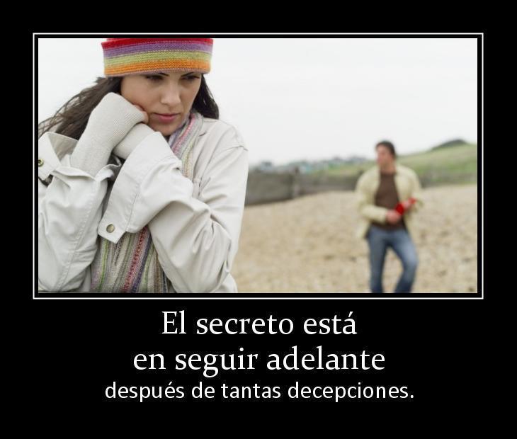 El secreto está en seguir adelante después de tantas decepciones