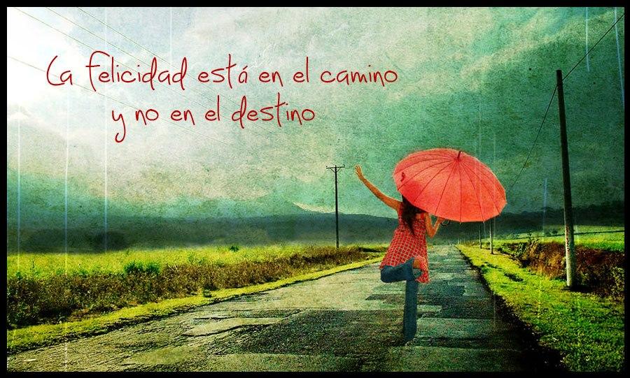 La felicidad está en el camino y no en el destino