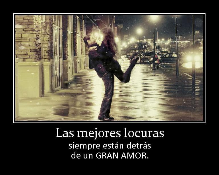 Las mejores locuras siempre están detrás de un gran amor