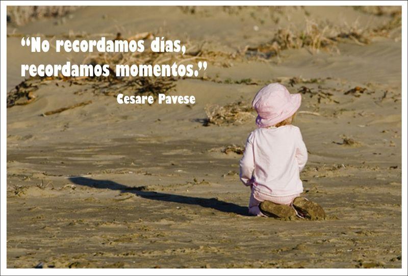 No recordamos días recordamos momentos