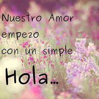 Nuestro amor empezó con un simple Hola