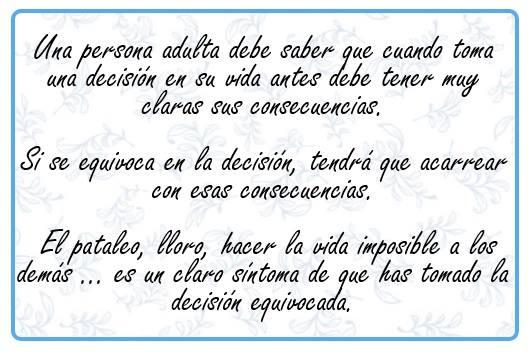 Una persona adulta debe saber que cuando toma una decisión en su vida antes debe tener muy claras sus consecuencias