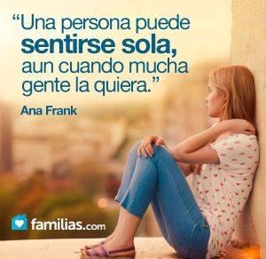 Una persona puede sentirse sola aun cuando mucha gente la quiera