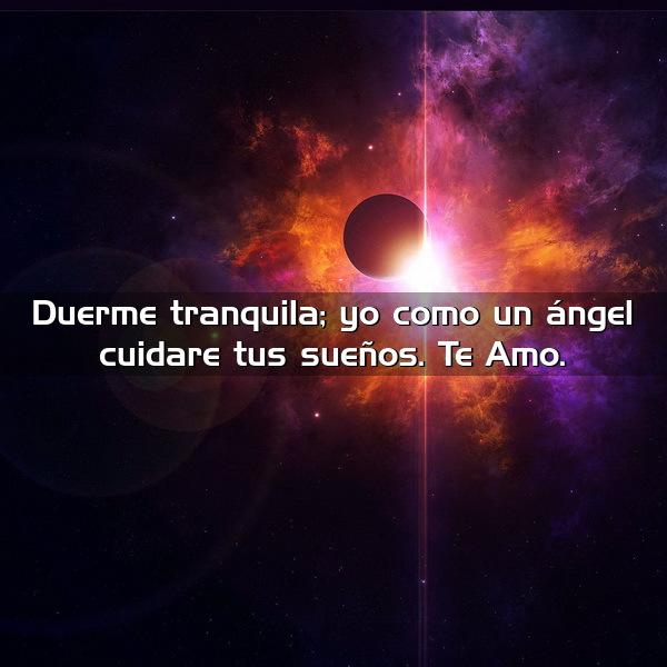 duerme tranquila yo como un angel cuidare tus sueños te amo