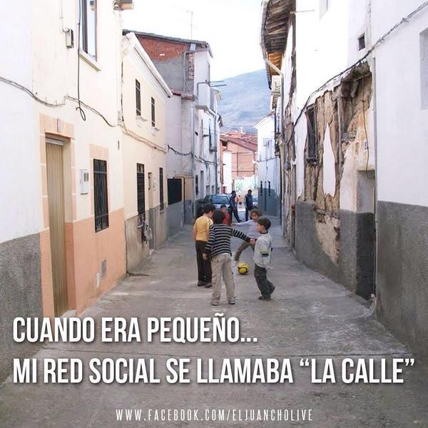 Cuando era pequeño mi red social se llamaba la calle