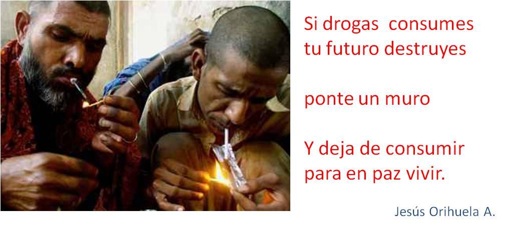 Si drogas consumes tu futuro destruyes. Ponte un muro y deja de consumir para en paz vivir