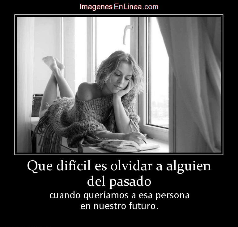 Qué difícil es olvidar a alguien del pasado cuando queríamos a esa persona en nuestro futuro