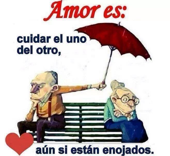 Amor es cuidar el uno del otro aún si están enojados