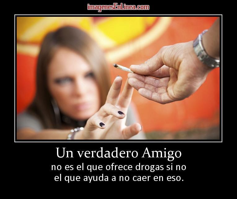 Un verdadero amigo no es el que ofrece drogas sino el que ayuda a no caer en eso