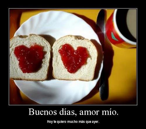 Buenos Dias Amor Mio Hoy Te Quiero Mucho Mas Que Ayer Imagenes
