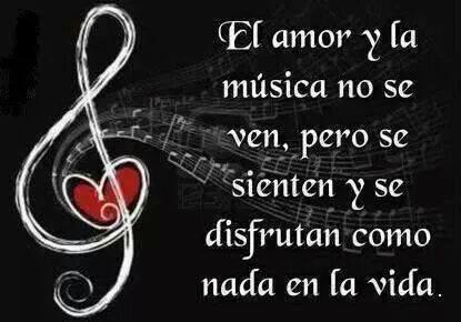 El amor y la musica no se ven pero se sienten y se disfrutan como nada en la vida