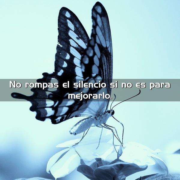 no rompas el silencio si no es para mejorarlo